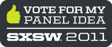 SXSW2011PanelPicker_VOTE_K