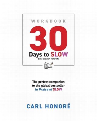30 days to slow